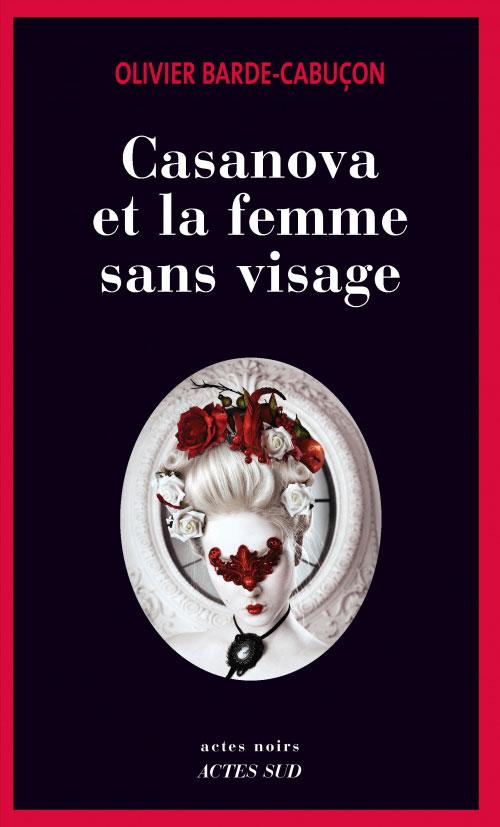 Casanova-et-la-femme-sans-visage-olivier-barde-cabucon-critique-roman
