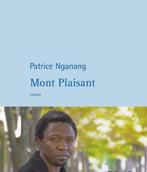 «Mont Plaisant» de Patrice Nganang: la mémoire de l'Afrique (image)