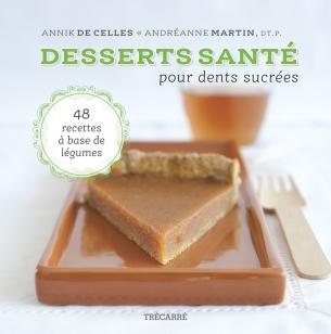 «Desserts santé pour dents sucrées» d'Annick De Celles et Andréanne Martin