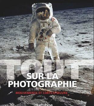 «Tout sur la photographie – Mouvements et chefs-d'œuvre» de Juliet Hacking: panorama des photographies les plus emblématiques à ce jour
