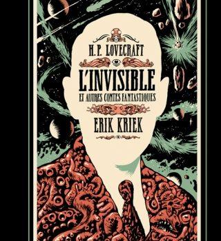 «L'Invisible et autres contes fantastiques» de H. P. Lovecraft et Erik Kriek