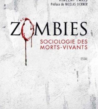 L'essai «Zombies – sociologie des morts-vivants» de Vincent Paris: d'où vient l'engouement pour les mangeurs de chair crue?