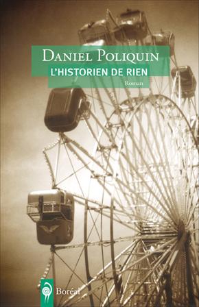 «L'Historien de rien» de Daniel Poliquin: une vie de petit rien (image)