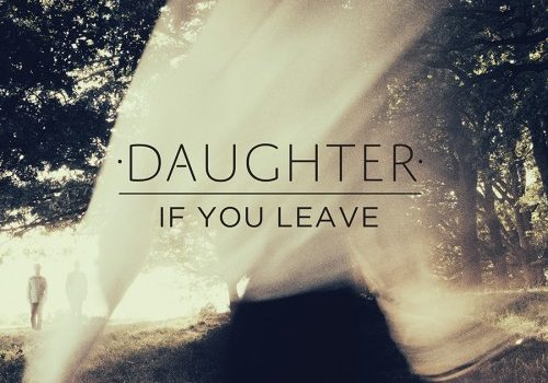 «If You Leave» de Daughter