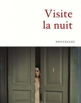 Le recueil de nouvelles «Visite la nuit» de Caroline Legouix