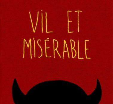 «Vil et misérable» de Samuel Cantin