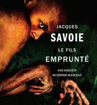 «Le fils emprunté» de Jacques Savoie