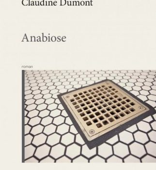 «Anabiose» de Claudine Dumont