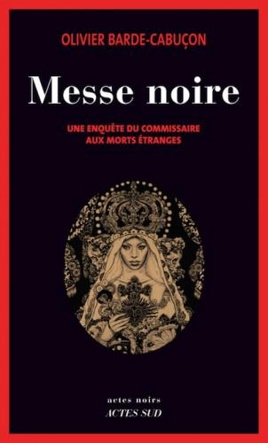 Critique-roman-Messe-noire-Olivier-Barde-Cabucon-Polar-Satan-thriller-policier-Actes-noirs-Bible-urbaine