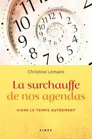«La surchauffe de nos agendas – Vivre le temps autrement» de Christine Lemaire: changer de paradigme