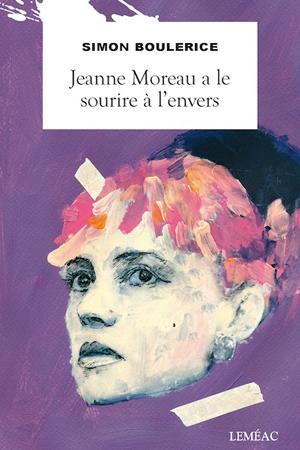 Simon-Boulerice-Jeanne-Moreau-a-le-sourire-à-lenvers