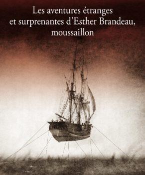 «Les aventures étranges et surprenantes d'Esther Brandeau, moussaillon» de Susan Glickman