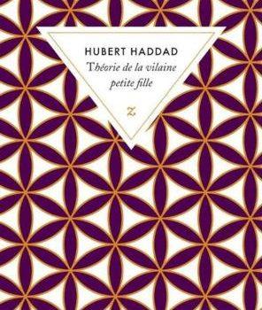 «Théorie de la vilaine petite fille» de Hubert Haddad