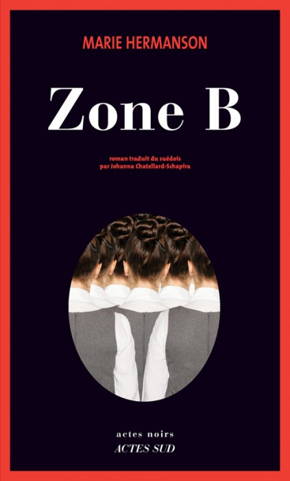 «Zone B» de Marie Hermanson: un thriller avare en coups de théâtre (image)