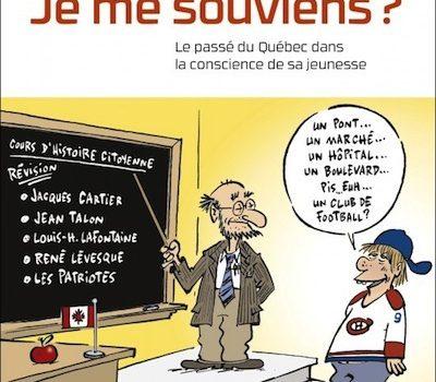 «Je me souviens? – Le passé du Québec dans la conscience de sa jeunesse» de Jocelyn Létourneau: pour chasser les idées reçues