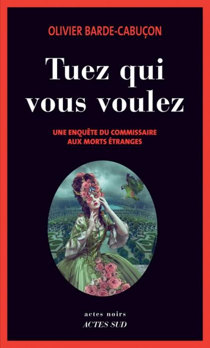 «Tuez qui vous voulez» d'Olivier Barde-Cabuçon: une enquête corsée, des meurtres crapuleux (image)