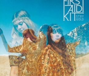 «Stay Gold» de First Aid Kit