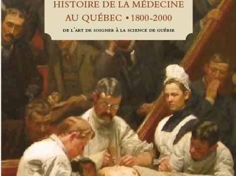 «Histoire de la médecine au Québec 1800-2000» de Denis Goulet et Robert Gagnon