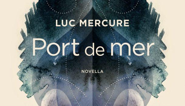 «Port de mer» de Luc Mercure