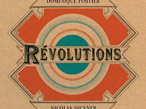 «Révolutions» de Dominique Fortier et Nicolas Dickner