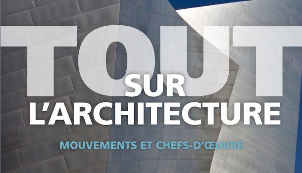 Tout sur l architecture mouvements et chefs d uvre aux ditions hurtubise - Livre sur l architecture ...
