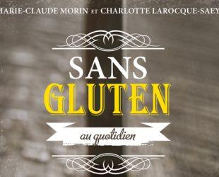 «Sans gluten au quotidien»de Marie-Claude Morin et Charlotte Larocque-Saey