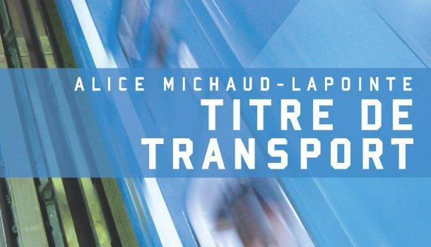 «Titre de transport» d'Alice Michaud-Lapointe