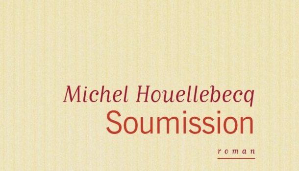 «Soumission» de Michel Houellebecq