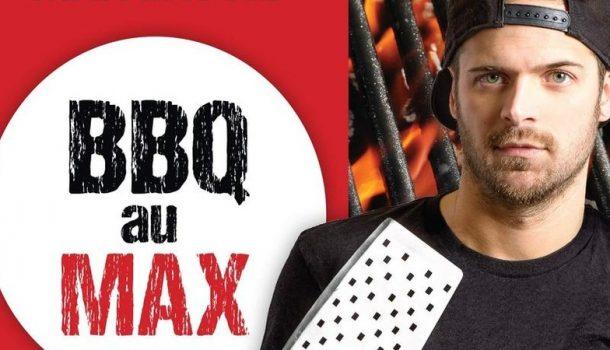«BBQ au max» par le guru québécois du grill Max Lavoie
