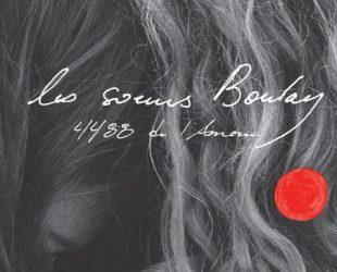 «4488 de l'Amour», le deuxième album des sœurs Boulay
