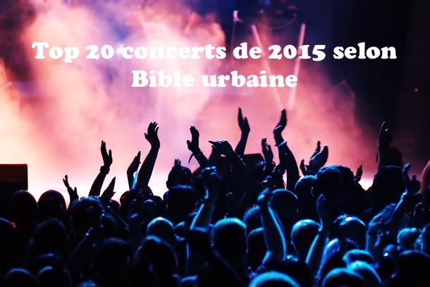 Les-20-concerts-les-plus-marquants-de-2015-selon-Bible-urbaine