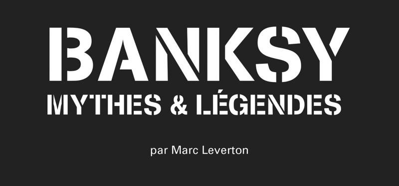 Bansky-Mythes-et-Legendes-street-art-Marc-Leverton-Editions-Carpentier-Critique-Bible-urbaine