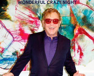 «Wonderful Crazy Night» d'Elton John