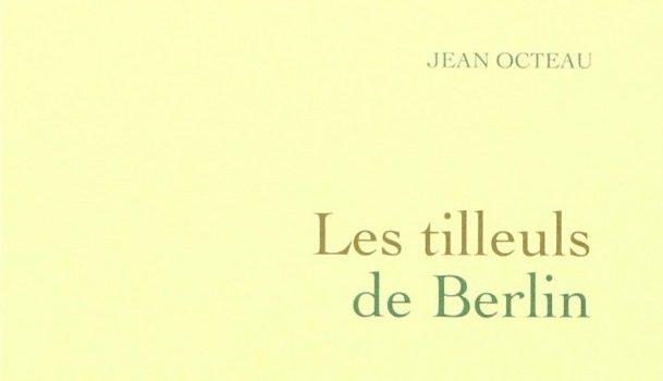 «Les tilleuls de Berlin» de Jean Octeau
