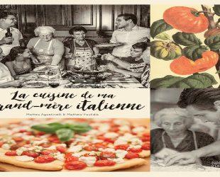 «La cuisine de ma grand-mère italienne» de Matteo Agostinelli et Mathew Foulidis