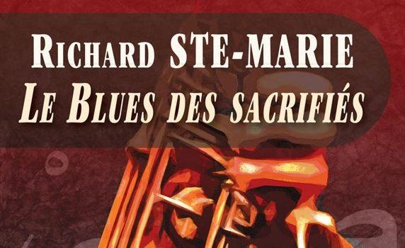 «Le Blues des sacrifiés» de Richard Ste-Marie chez Alire