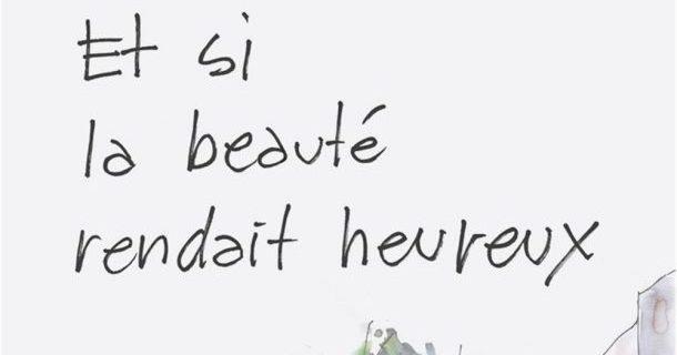 «Et si la beauté rendait heureux?» de Pierre Thibault et François Cardinal