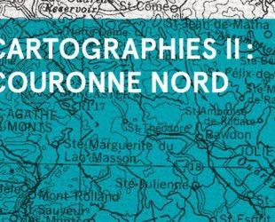 Le collectif «Cartographies II – Couronne Nord» dirigé par Pierre-Luc Landry