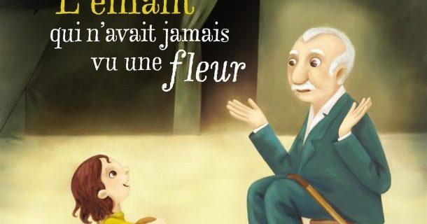 «L'enfant qui n'avait jamais vu une fleur» d'Andrée-Anne Gratton et Oussama Mezher
