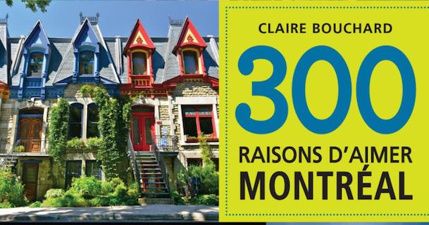 «300 raisons d'aimer Montréal» de Claire Bouchard aux Éditions de l'Homme