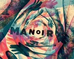 Le documentaire «MANOIR» de Martin Fournier et Pier-Luc Latulippe