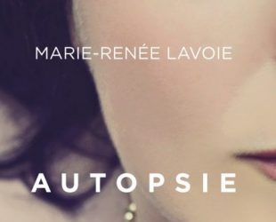 «Autopsie d'une femme plate» de Marie-Renée Lavoie