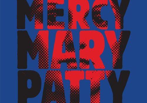 «Mercy Mary Patty» de Lola Lafon publié chez Actes Sud