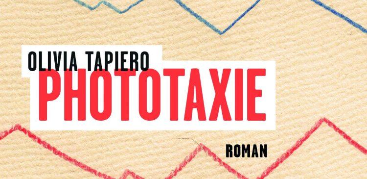 Phototaxie-Olivia-Tapiero-Memoire-dencrier-Litterature-Critique-Bible-urbaine