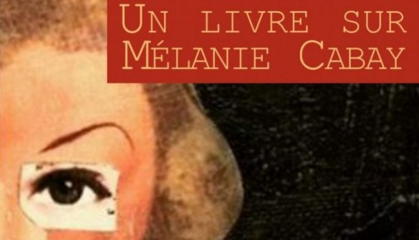 «Un livre sur Mélanie Cabay» de François Blais chez L'instant même