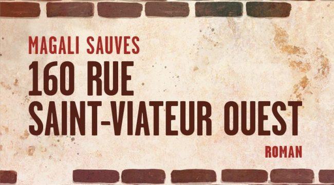 160-rue-Saint-Viateur-Ouest-Magali-Sauves-Memoire-dencrier-Litterature-Bible-urbaine-Critique