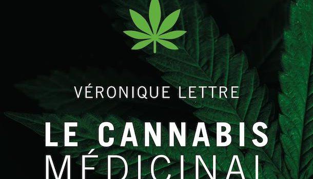 «Le cannabis médicinal: le connaître et l'utiliser» de Véronique Lettre aux Éditions Trécarré