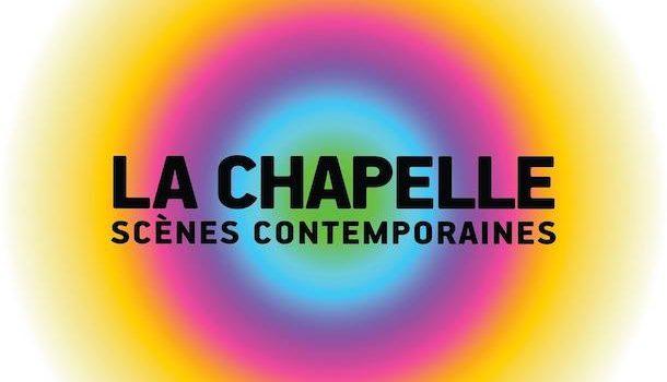 La Chapelle Scènes Contemporaines dévoile sa programmation 2019-2020