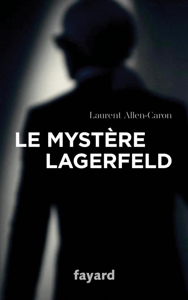 Le-mystère-Lagerfeld-Laurent-Allen-Caron-critique-bible-urbaine-2