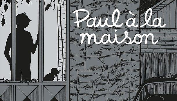 «Paul à la maison», un roman graphique de Michel Rabagliati